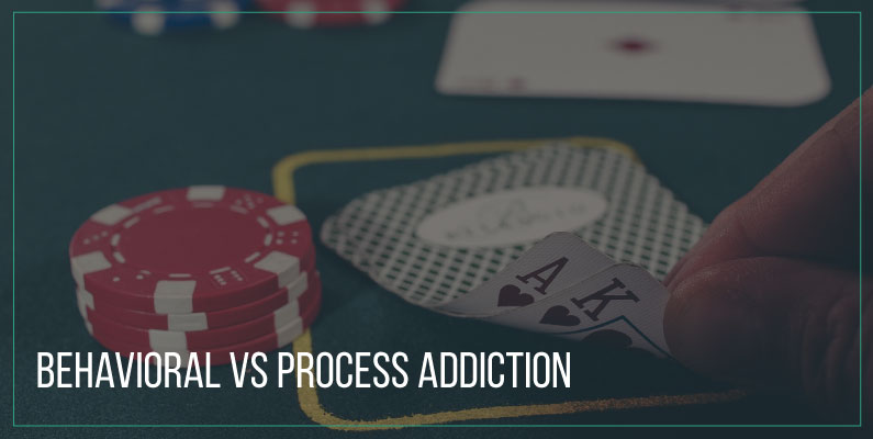 Behavioral vs Process Addiction
