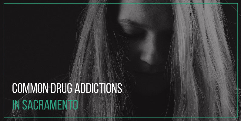 Top 5 Common Sacramento Drug Addictions