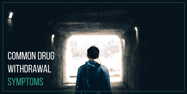 5 Common Drug Withdrawal Symptoms in Sacramento